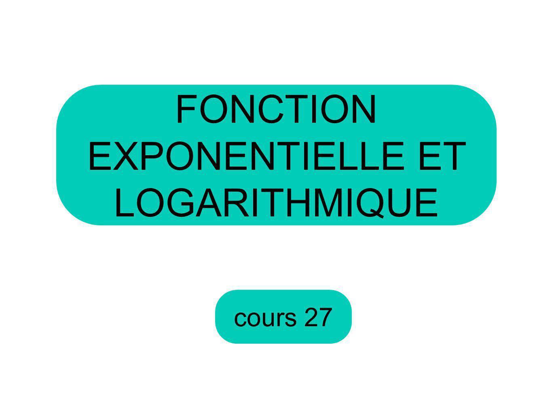 cours 27 FONCTION EXPONENTIELLE ET LOGARITHMIQUE