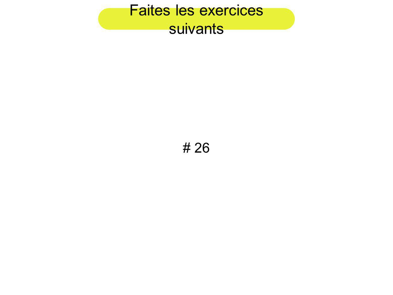 Faites les exercices suivants # 26