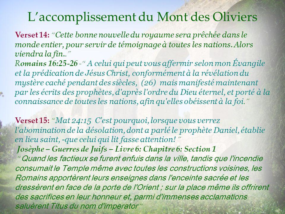 Laccomplissement du Mont des Oliviers Verset 14: Cette bonne nouvelle du royaume sera prêchée dans le monde entier, pour servir de témoignage à toutes