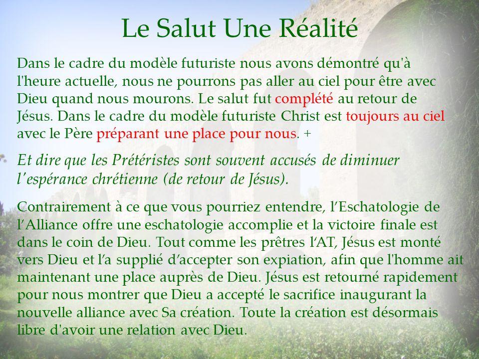 Le Salut Une Réalité Dans le cadre du modèle futuriste nous avons démontré qu'à l'heure actuelle, nous ne pourrons pas aller au ciel pour être avec Di