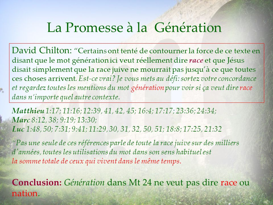 La Promesse à la Génération David Chilton: Certains ont tenté de contourner la force de ce texte en disant que le mot génération ici veut réellement d