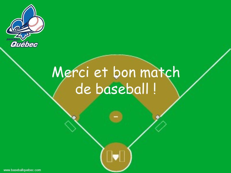 Merci et bon match de baseball ! www.baseballquebec.com