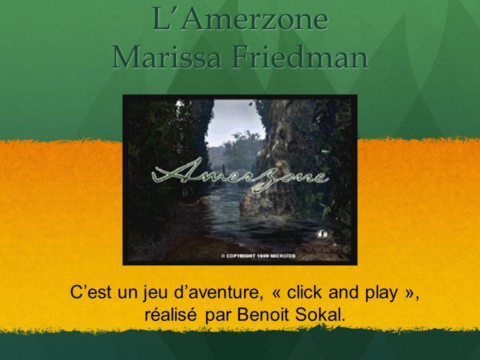 LAmerzone Marissa Friedman Cest un jeu daventure, « click and play », réalisé par Benoit Sokal.