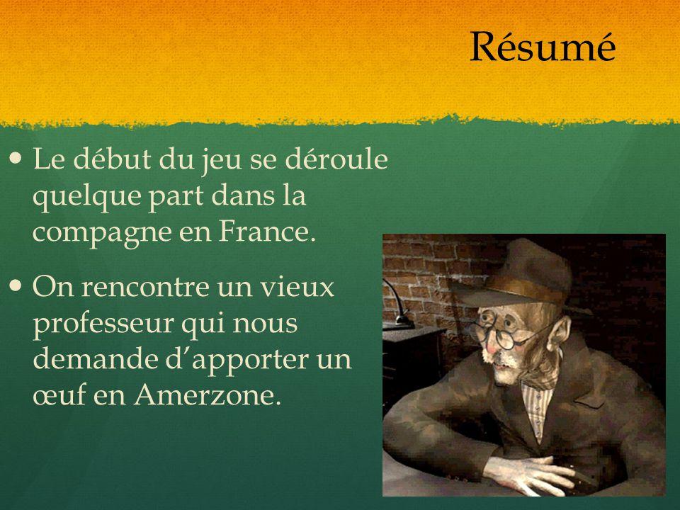 Le début du jeu se déroule quelque part dans la compagne en France. On rencontre un vieux professeur qui nous demande dapporter un œuf en Amerzone. Ré