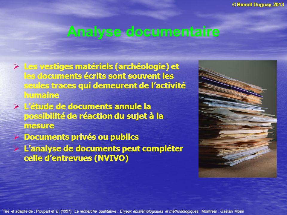 © Benoit Duguay, 2013 Analyse documentaire Les vestiges matériels (archéologie) et les documents écrits sont souvent les seules traces qui demeurent d