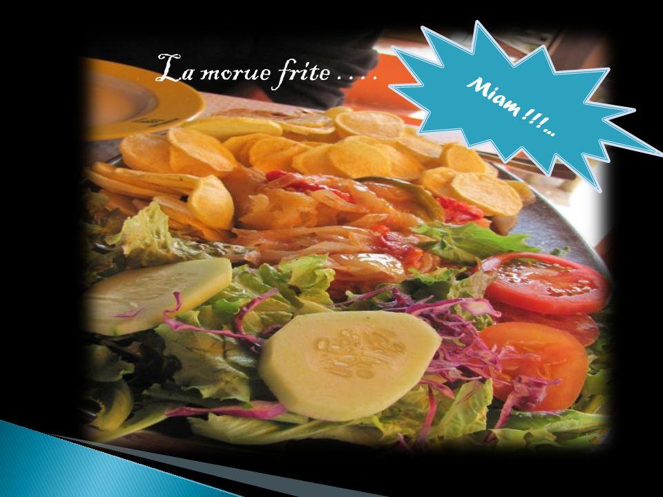 Miam !!!... La morue frite ….