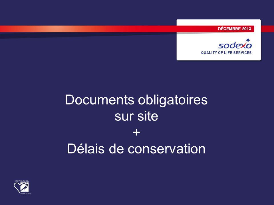 DÉCEMBRE 2013 Documents obligatoires sur site + Délais de conservation