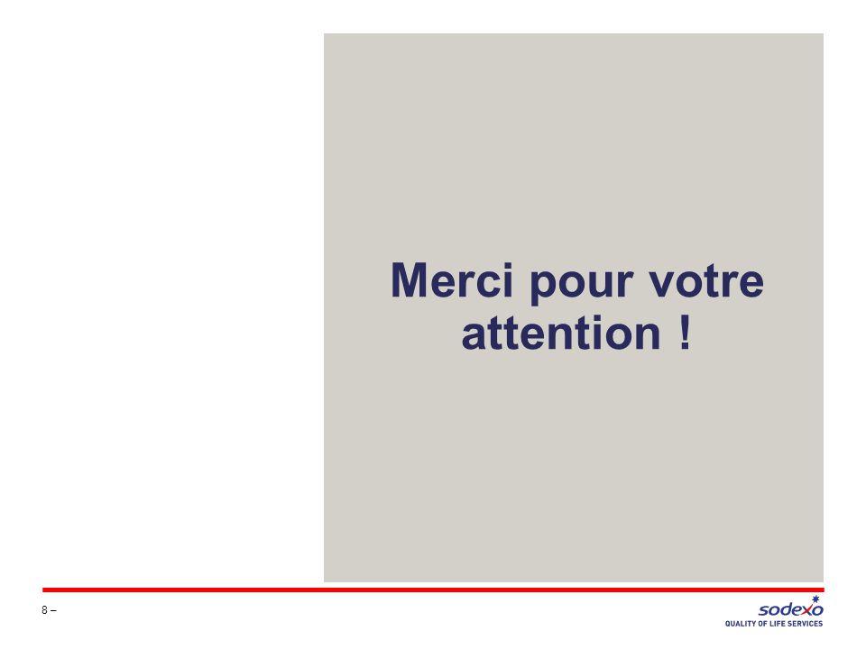 Merci pour votre attention ! 8 –