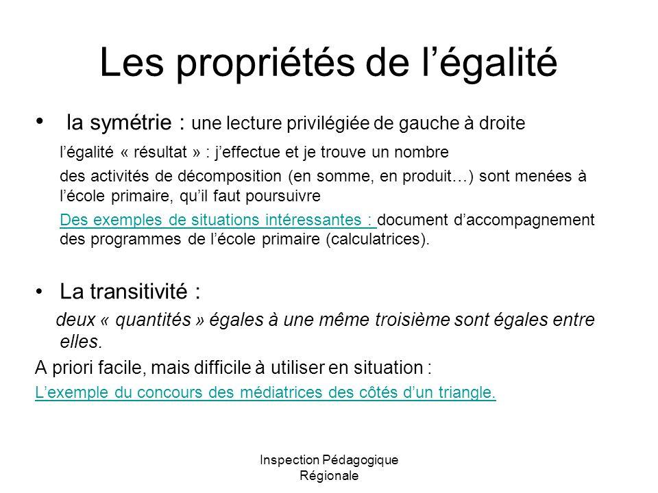 Inspection Pédagogique Régionale Les propriétés de légalité la symétrie : une lecture privilégiée de gauche à droite légalité « résultat » : jeffectue