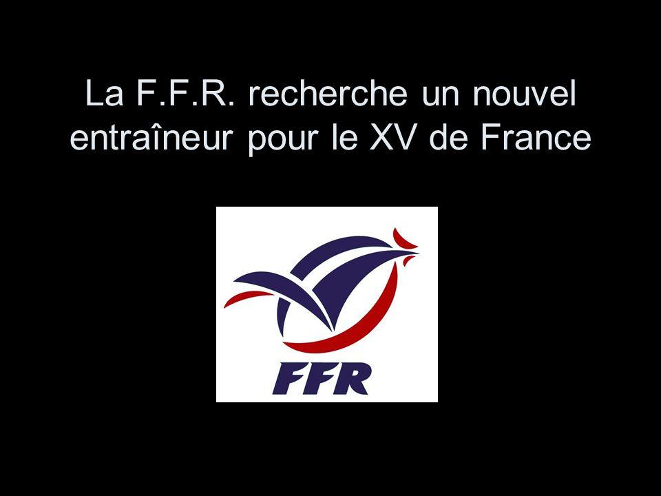 La F.F.R. recherche un nouvel entraîneur pour le XV de France