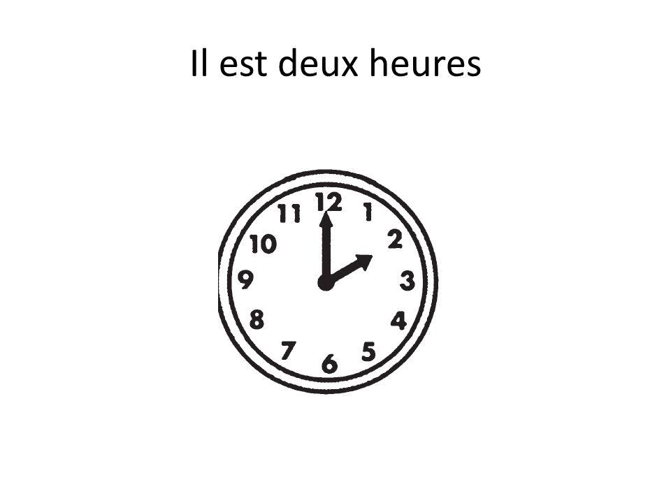 Il est dix heures et quart 10h15 Il est vingt-deux heures quinze22h15