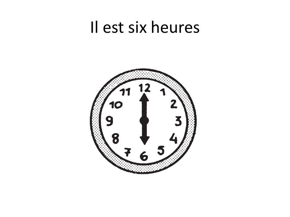 Il est sept heures
