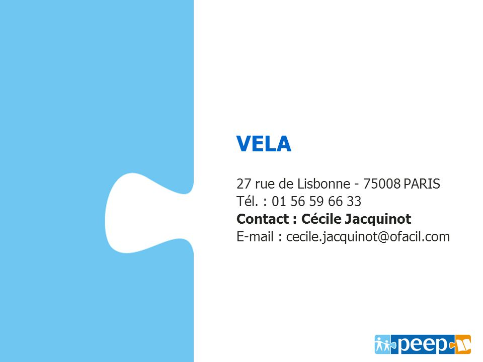 VELA ww.capmonde.fr 27 rue de Lisbonne - 75008 PARIS Tél. : 01 56 59 66 33 Contact : Cécile Jacquinot E-mail : cecile.jacquinot@ofacil.com