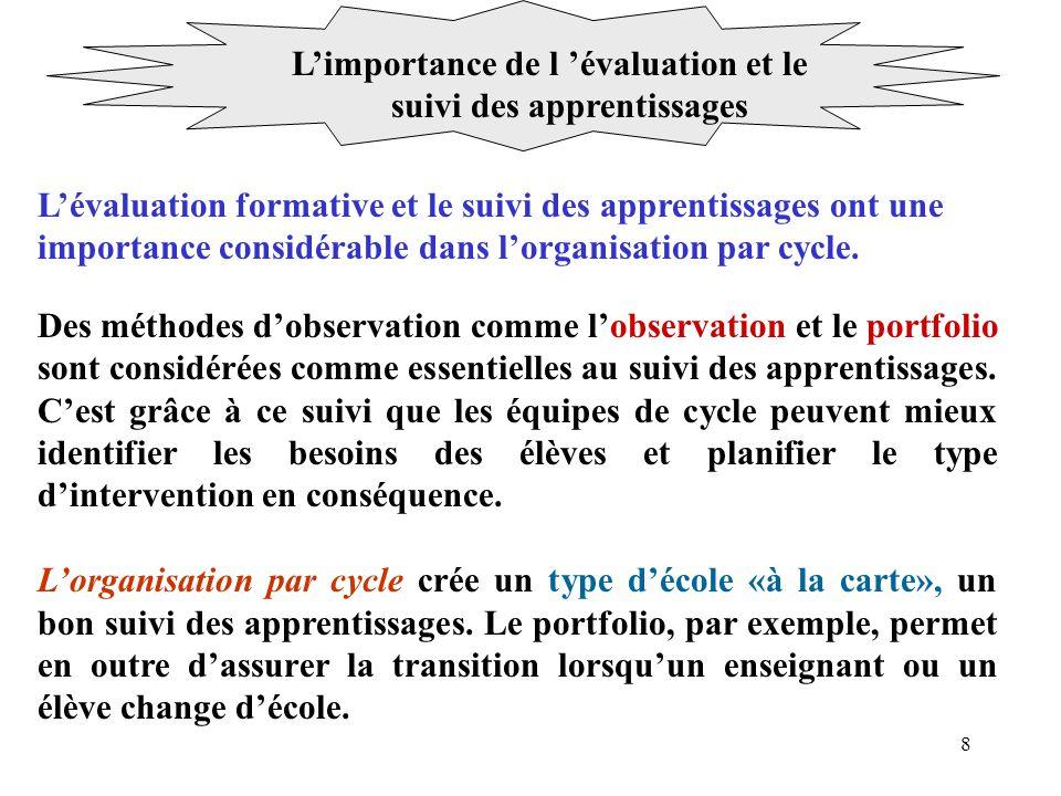 8 Limportance de l évaluation et le suivi des apprentissages Lévaluation formative et le suivi des apprentissages ont une importance considérable dans