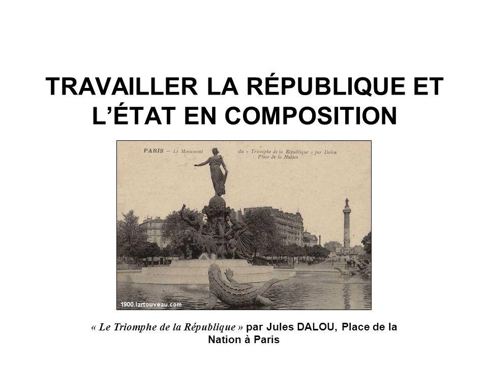 TRAVAILLER LA RÉPUBLIQUE ET LÉTAT EN COMPOSITION « Le Triomphe de la République » par Jules DALOU, Place de la Nation à Paris