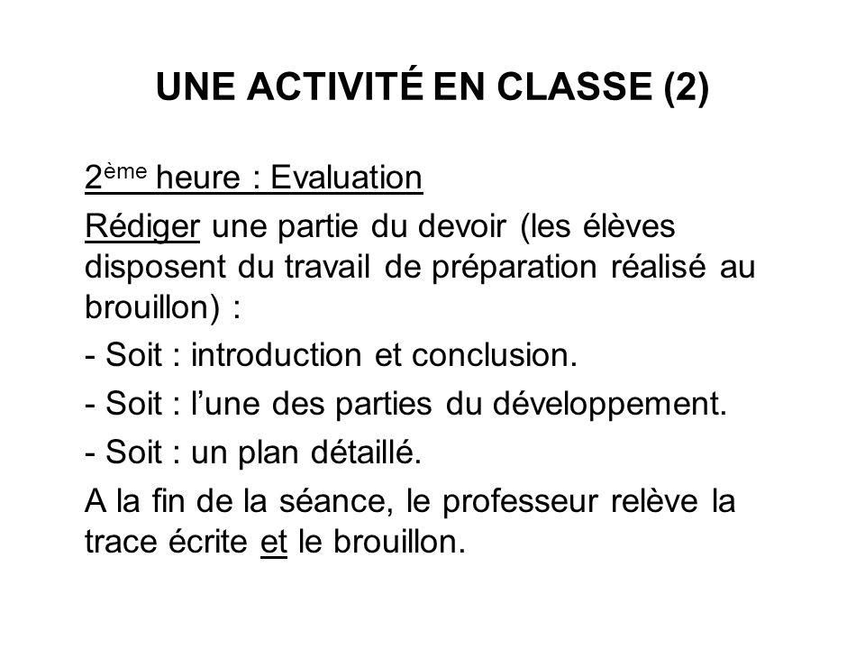 UNE ACTIVITÉ EN CLASSE (2) 2 ème heure : Evaluation Rédiger une partie du devoir (les élèves disposent du travail de préparation réalisé au brouillon)
