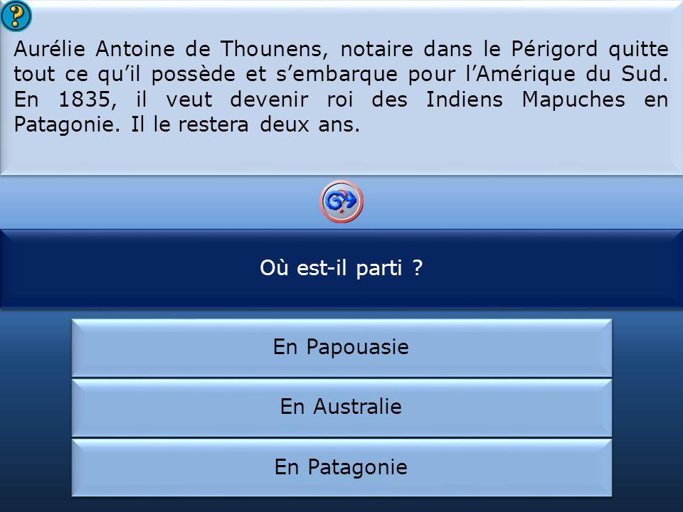 Aurélie Antoine de Thounens, notaire dans le Périgord quitte tout ce quil possède et sembarque pour lAmérique du Sud.