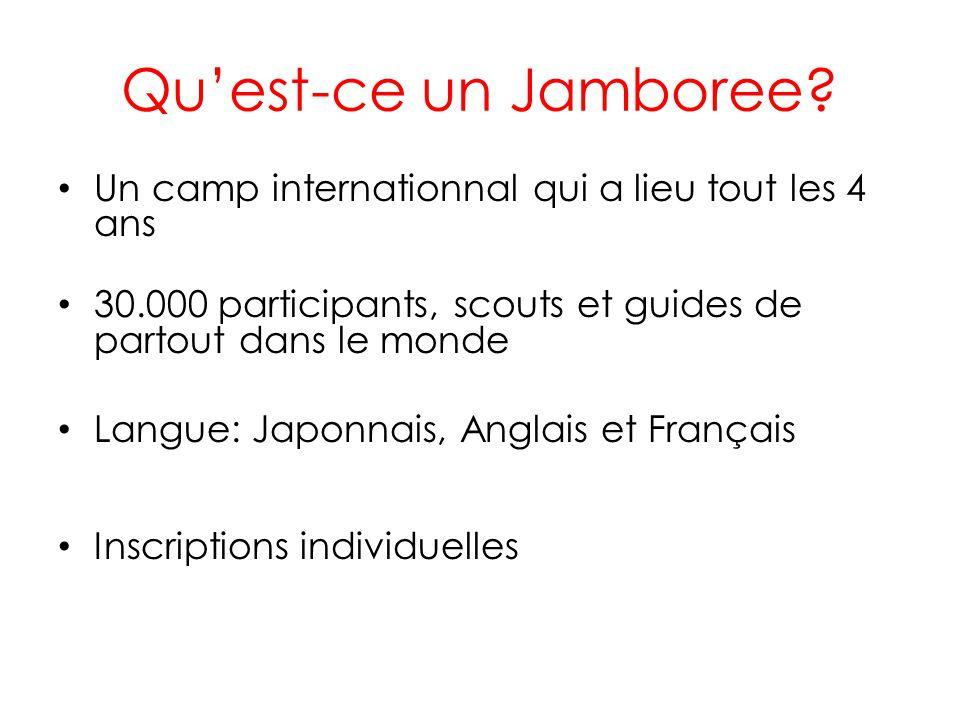 Quest-ce un Jamboree? Un camp internationnal qui a lieu tout les 4 ans 30.000 participants, scouts et guides de partout dans le monde Langue: Japonnai