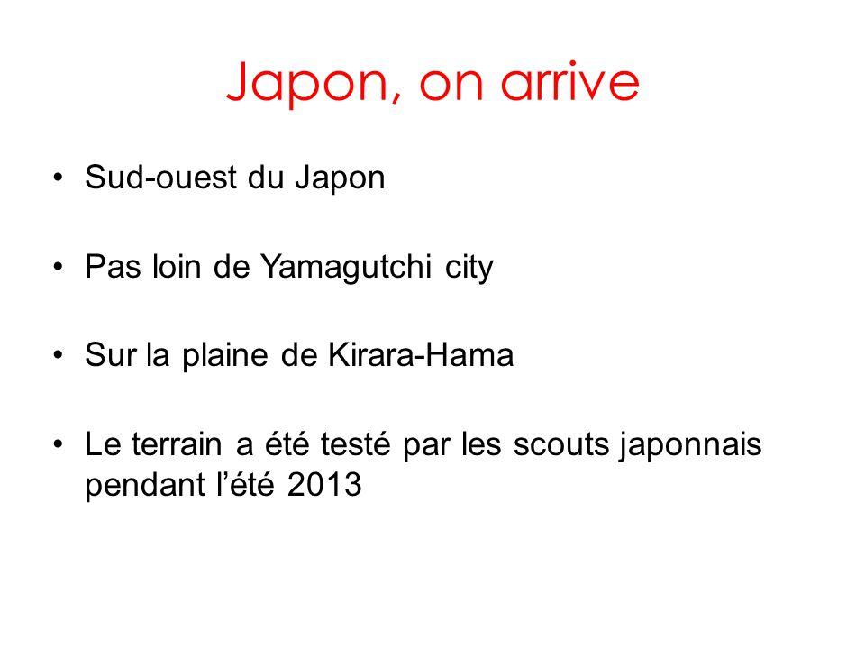 Japon, on arrive Sud-ouest du Japon Pas loin de Yamagutchi city Sur la plaine de Kirara-Hama Le terrain a été testé par les scouts japonnais pendant lété 2013