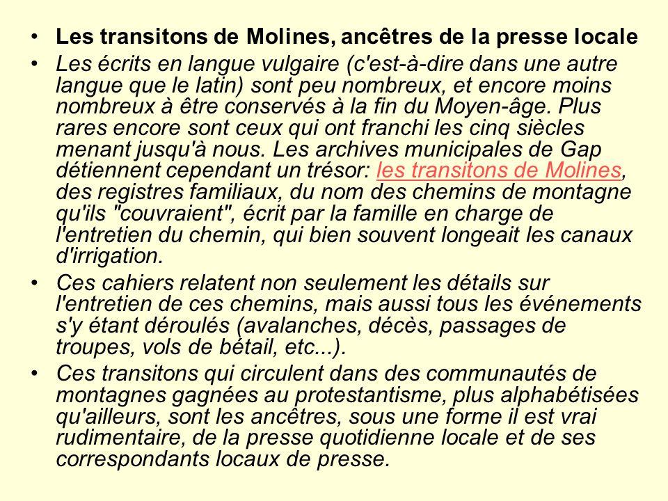 Les transitons de Molines, ancêtres de la presse locale Les écrits en langue vulgaire (c est-à-dire dans une autre langue que le latin) sont peu nombreux, et encore moins nombreux à être conservés à la fin du Moyen-âge.