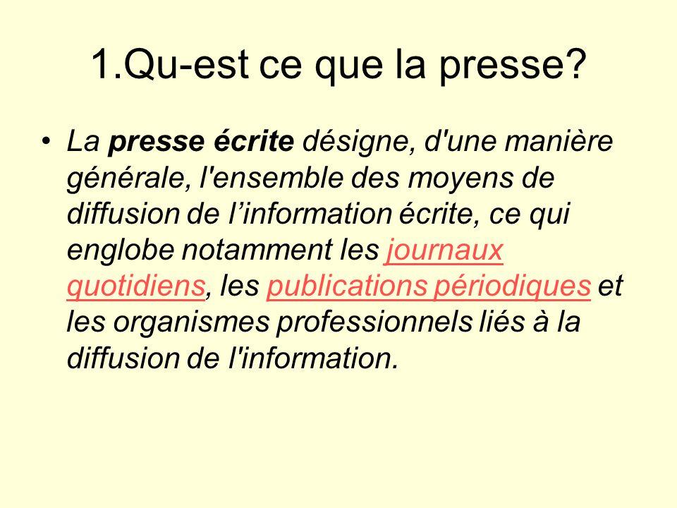 1.Qu-est ce que la presse.