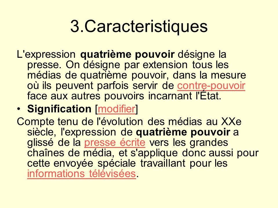 3.Caracteristiques L expression quatrième pouvoir désigne la presse.