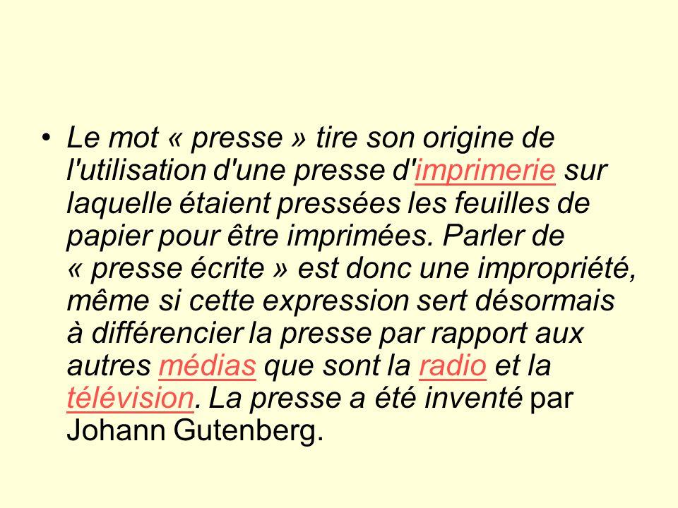 Le mot « presse » tire son origine de l utilisation d une presse d imprimerie sur laquelle étaient pressées les feuilles de papier pour être imprimées.