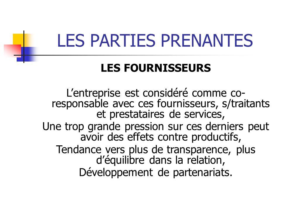 LES PARTIES PRENANTES LES FOURNISSEURS Lentreprise est considéré comme co- responsable avec ces fournisseurs, s/traitants et prestataires de services,