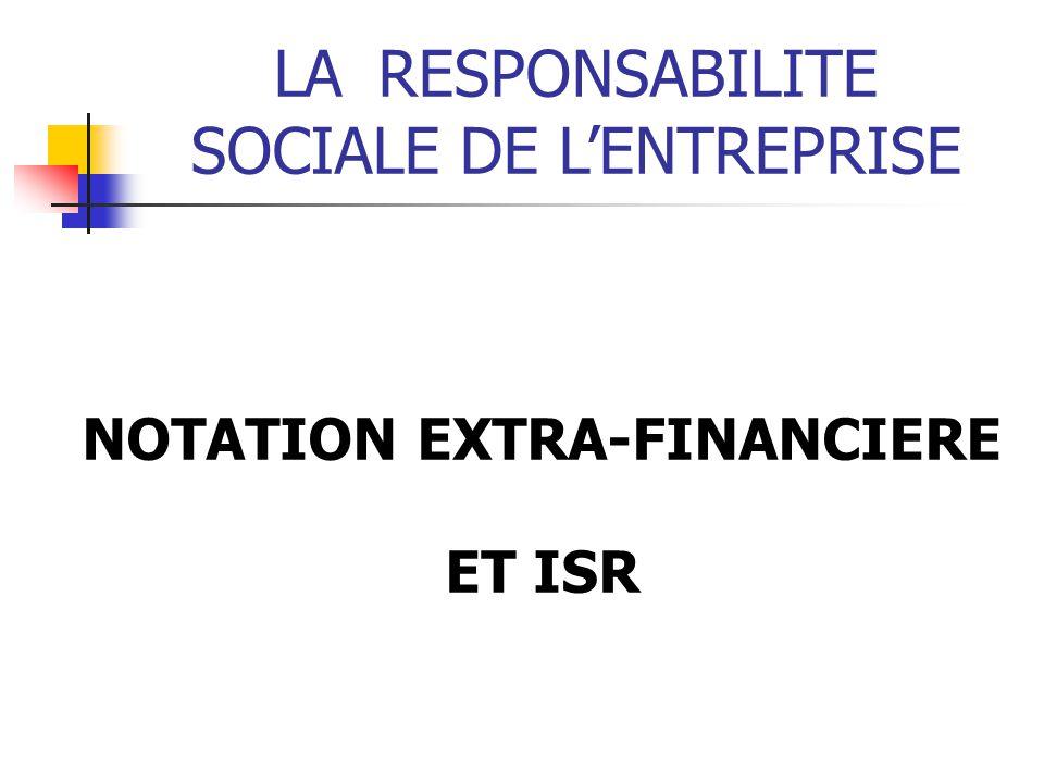 LARESPONSABILITE SOCIALE DE LENTREPRISE NOTATION EXTRA-FINANCIERE ET ISR