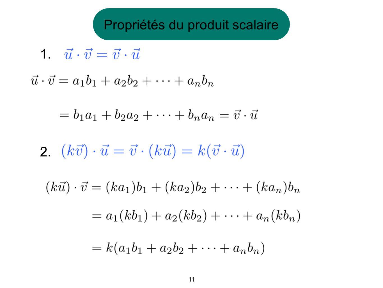 11 Propriétés du produit scalaire 1. 2.