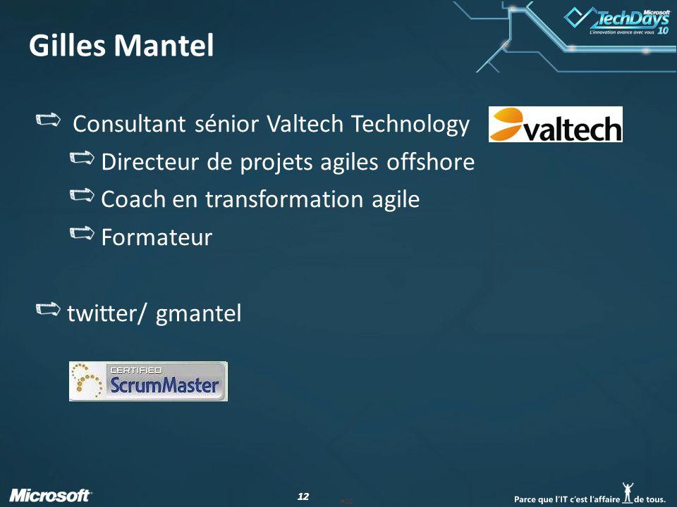 12 Consultant sénior Valtech Technology Directeur de projets agiles offshore Coach en transformation agile Formateur twitter/ gmantel Gilles Mantel #1