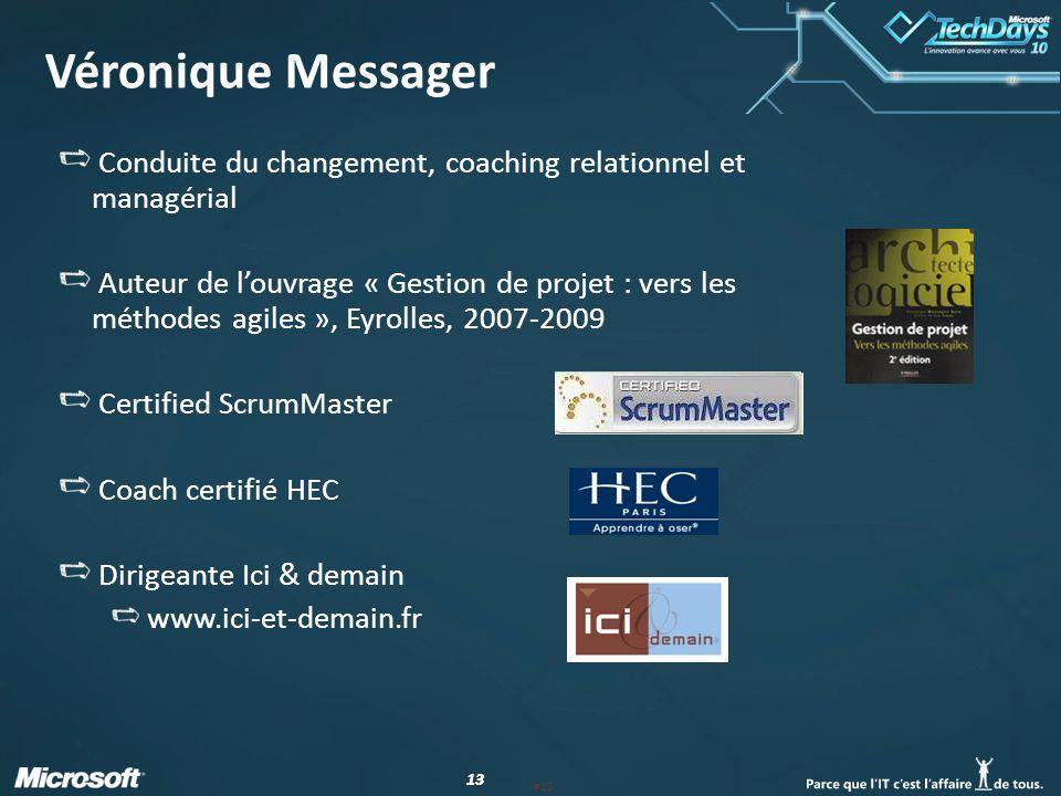 13 Véronique Messager Conduite du changement, coaching relationnel et managérial Auteur de louvrage « Gestion de projet : vers les méthodes agiles »,