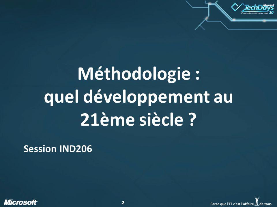 22 Méthodologie : quel développement au 21ème siècle ? Session IND206