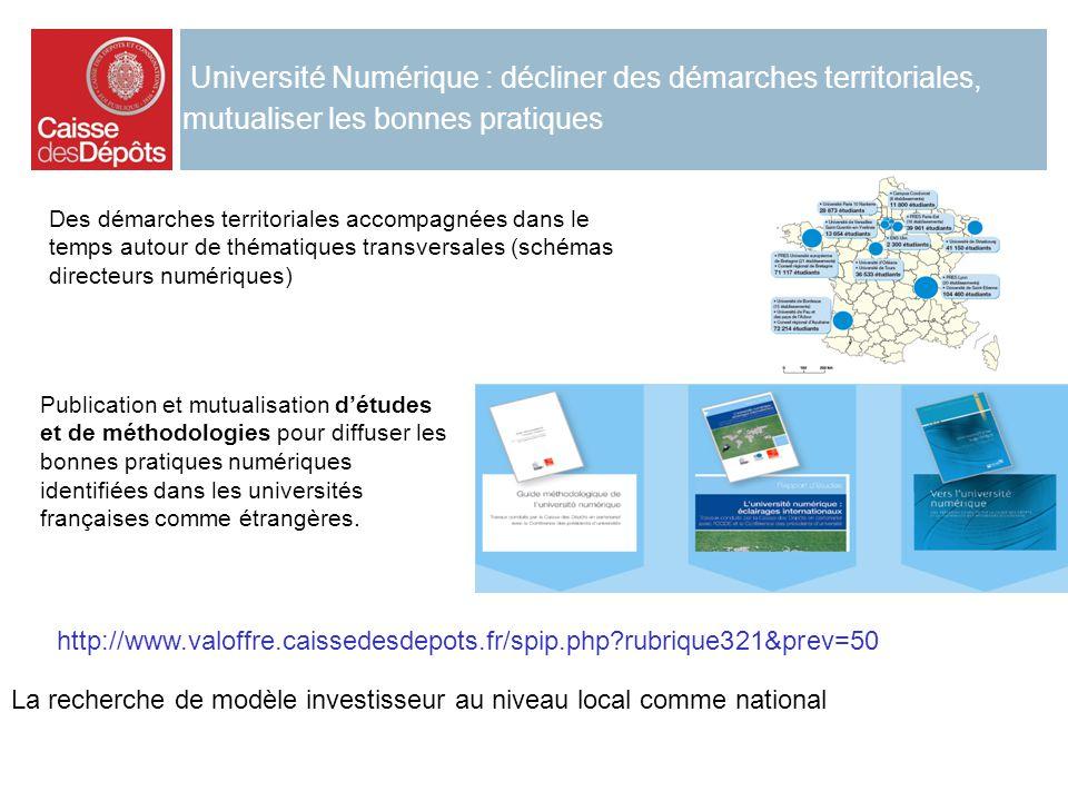 Université Numérique : décliner des démarches territoriales, mutualiser les bonnes pratiques Publication et mutualisation détudes et de méthodologies