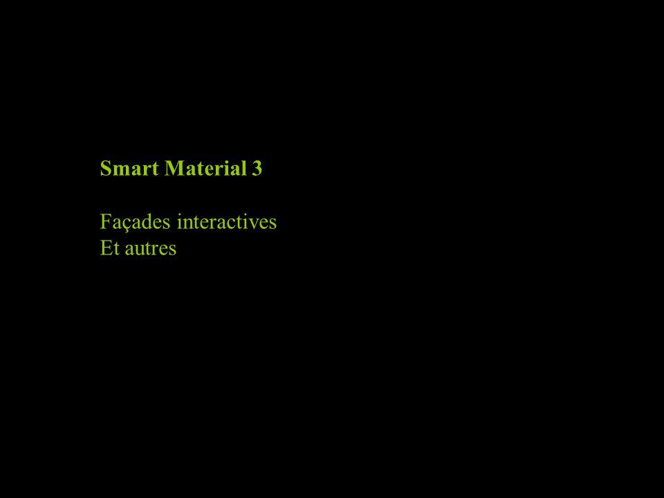 Smart Material 3 Façades interactives Et autres