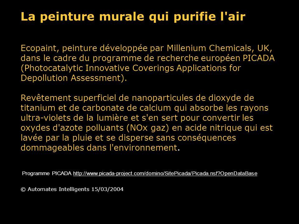 La peinture murale qui purifie l air Ecopaint, peinture développée par Millenium Chemicals, UK, dans le cadre du programme de recherche européen PICADA (Photocatalytic Innovative Coverings Applications for Depollution Assessment).