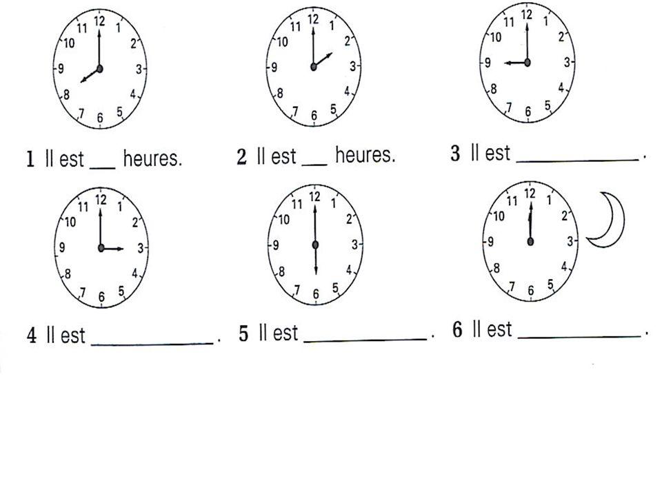 Le cours commence à………..heures………. Le cours finit à………..heures………. Les cours commencent à………..heures………. Les cours finissent à………..heures……….