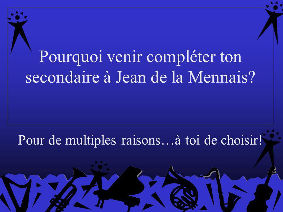 Pourquoi venir compléter ton secondaire à Jean de la Mennais.