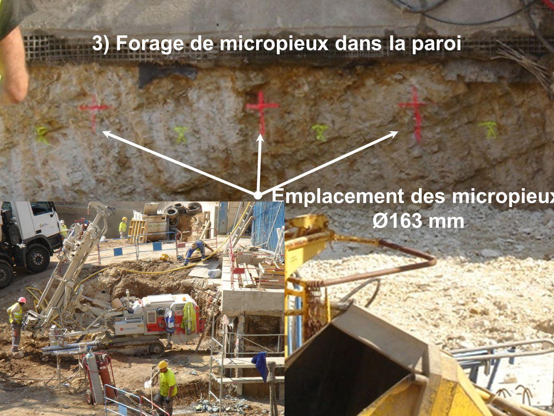 Emplacement des micropieux Ø163 mm 3) Forage de micropieux dans la paroi