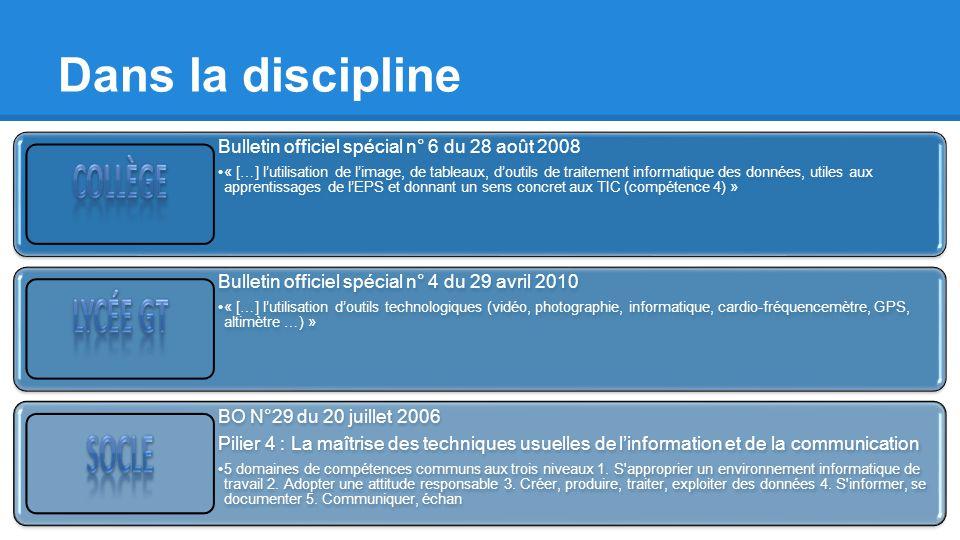 Dans la discipline Bulletin officiel spécial n° 6 du 28 août 2008 « […] lutilisation de limage, de tableaux, doutils de traitement informatique des do