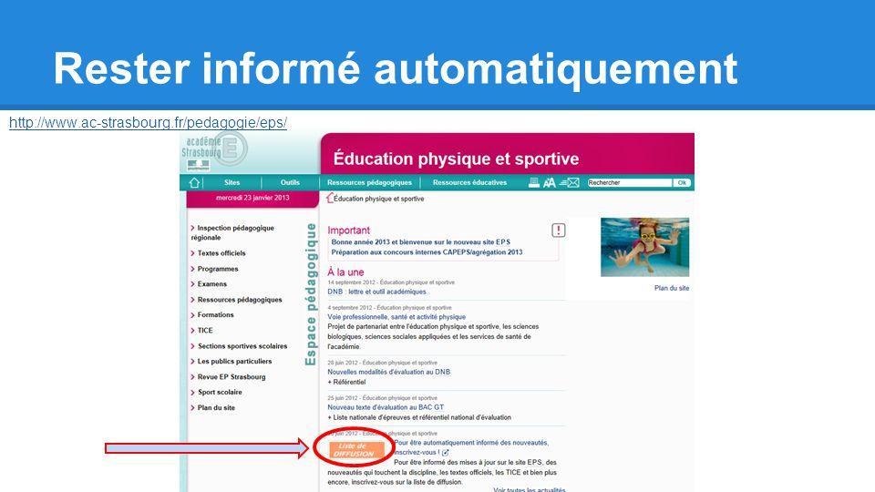 Rester informé automatiquement http://www.ac-strasbourg.fr/pedagogie/eps/