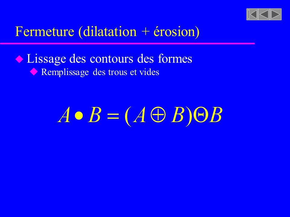 Figure 8.28 (b) à (e) [rf. GONZALEZ, p. 525] Ouverture (érosion suivie dune dilatati on)