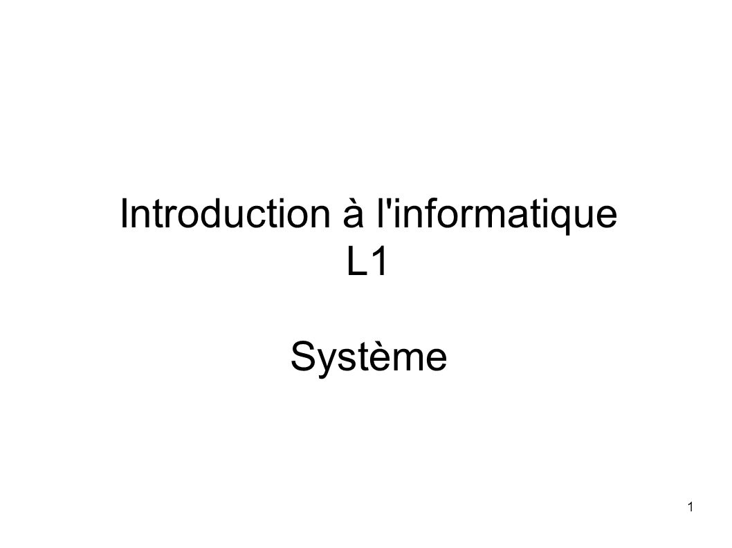 1 Introduction à l'informatique L1 Système