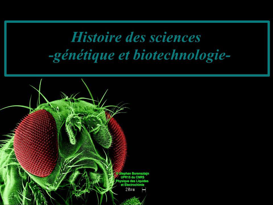 Histoire des sciences -génétique et biotechnologie-