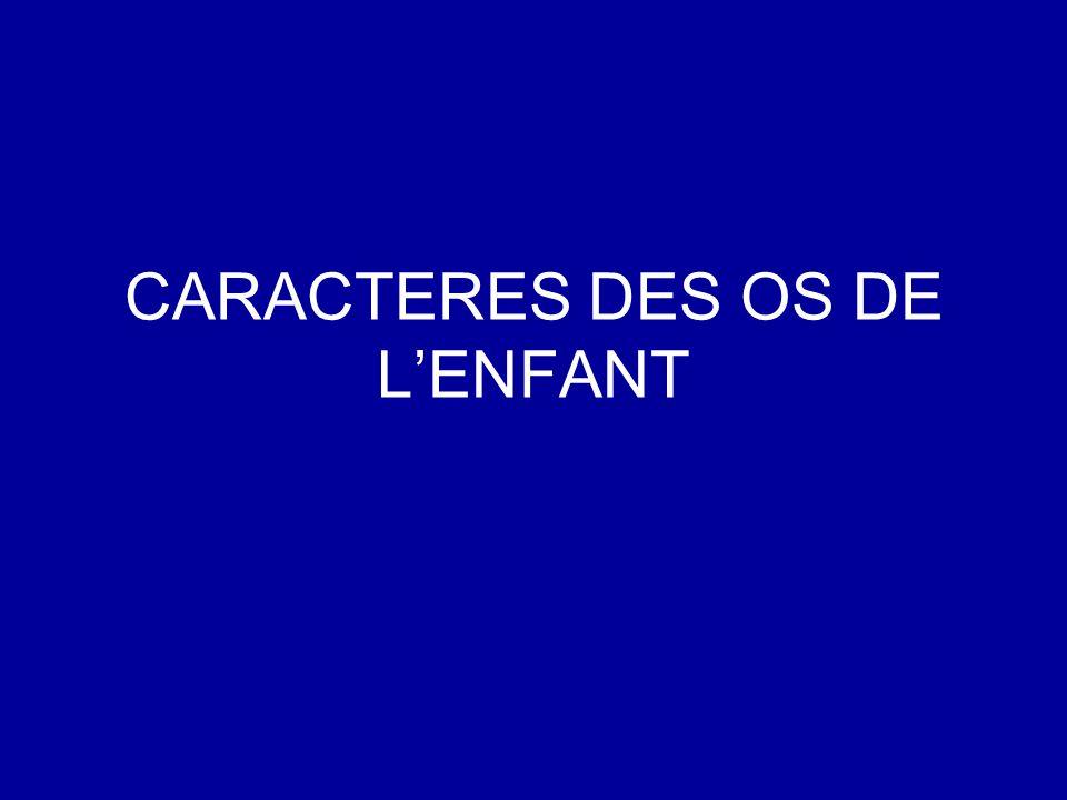 CARACTERES DES OS DE LENFANT