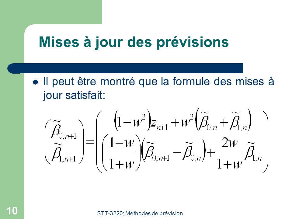 STT-3220; Méthodes de prévision 10 Mises à jour des prévisions Il peut être montré que la formule des mises à jour satisfait: