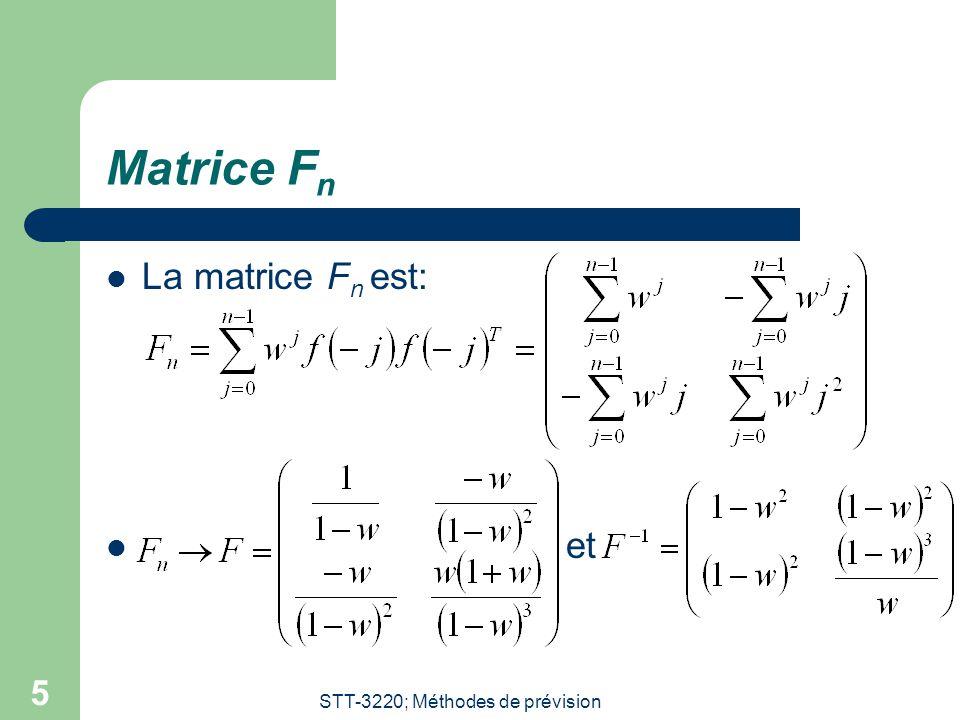 STT-3220; Méthodes de prévision 5 Matrice F n La matrice F n est: et