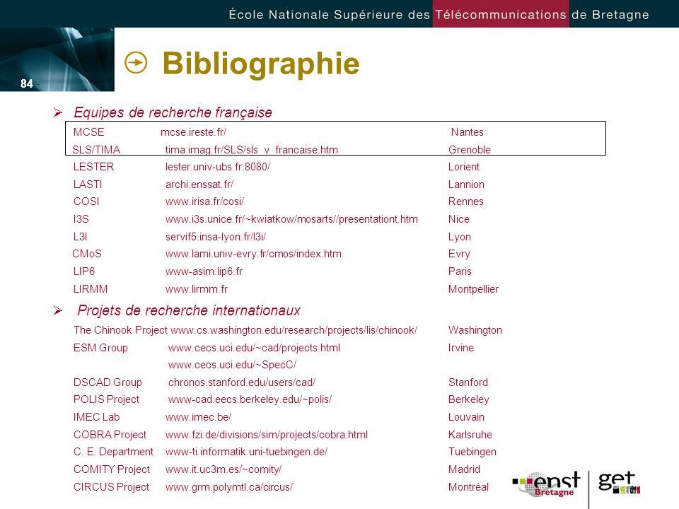 - 84 - Bibliographie Equipes de recherche française MCSE mcse.ireste.fr/ Nantes SLS/TIMA tima.imag.fr/SLS/sls_v_francaise.htmGrenoble LESTERlester.uni