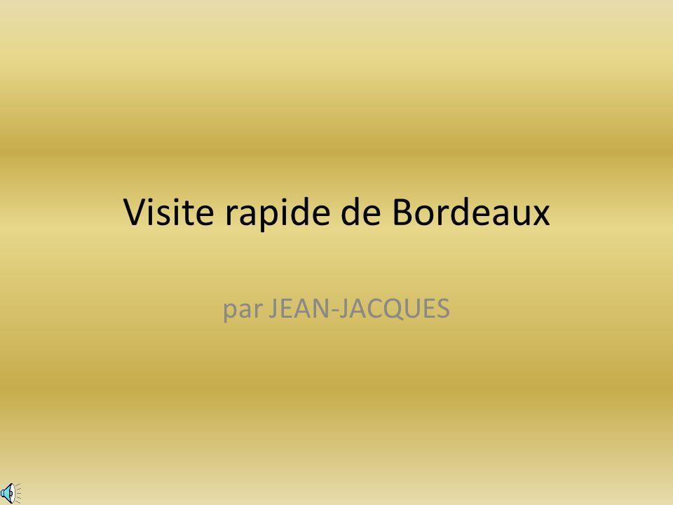 Visite rapide de Bordeaux par JEAN-JACQUES