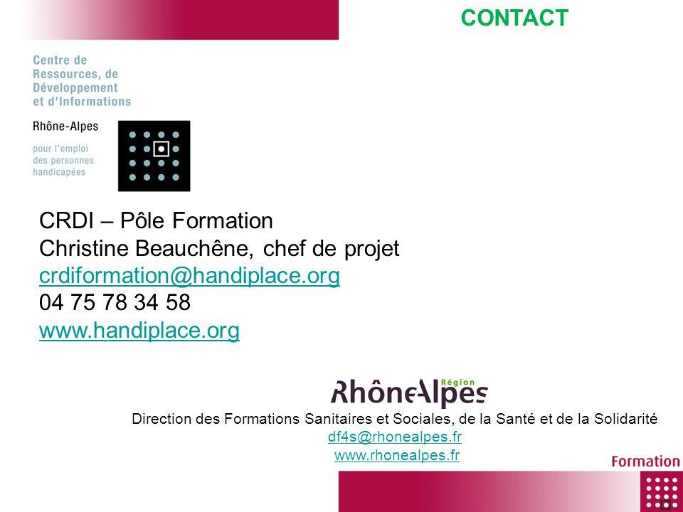 CRDI – Pôle Formation Christine Beauchêne, chef de projet crdiformation@handiplace.org 04 75 78 34 58 www.handiplace.org CONTACT Direction des Formati